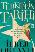 turklerin-tarihi-2-kitabi-ilber-ortayli-Front-1